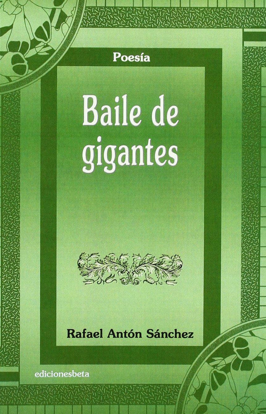 Baile de gigantes (Poesía): Amazon.es: Antón, Rafael: Libros