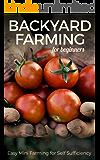 Backyard Farming for Beginners: Easy Mini Farming for Self Sufficiency