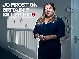 Amazon co uk: Watch Jo Frost on Britain's Killer Kids S1 | Prime Video