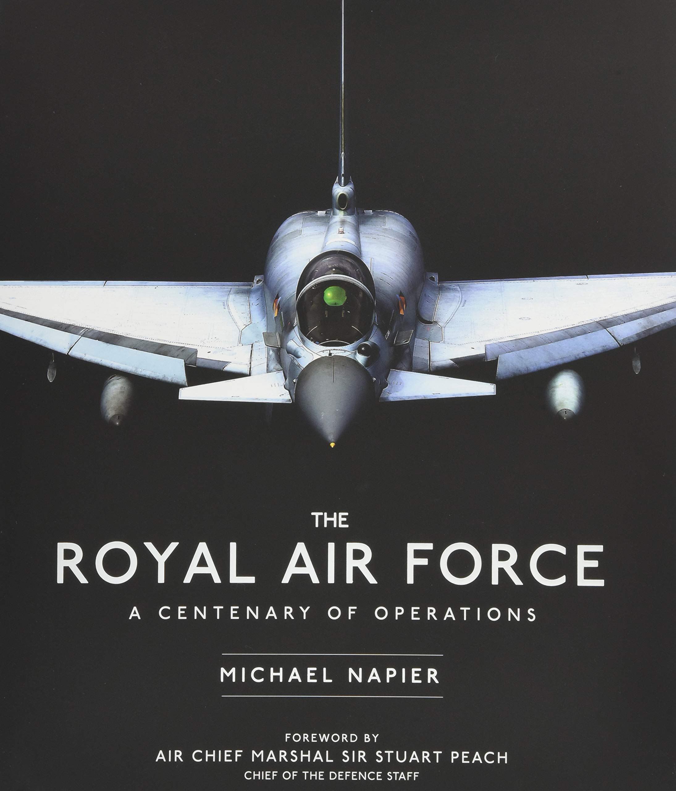 The Royal Air Force: A Centenary of Operations: Amazon co uk