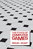 The Ethics of Computer Games (MIT Press) (English Edition)