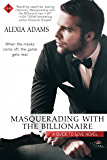 Masquerading with the Billionaire (Guide to Love Book 3)