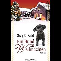 Ein Hund zu Weihnachten: Roman