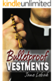 Bulletproof Vestments (Father Jay Book 1)