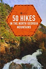 50 Hikes in the North Georgia Mountains (Third Edition) (Explorer's 50 Hikes) Paperback