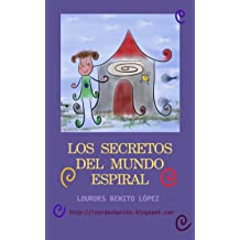 Los secretos del mundo espiral (Spanish Edition) Jan 13, 2014