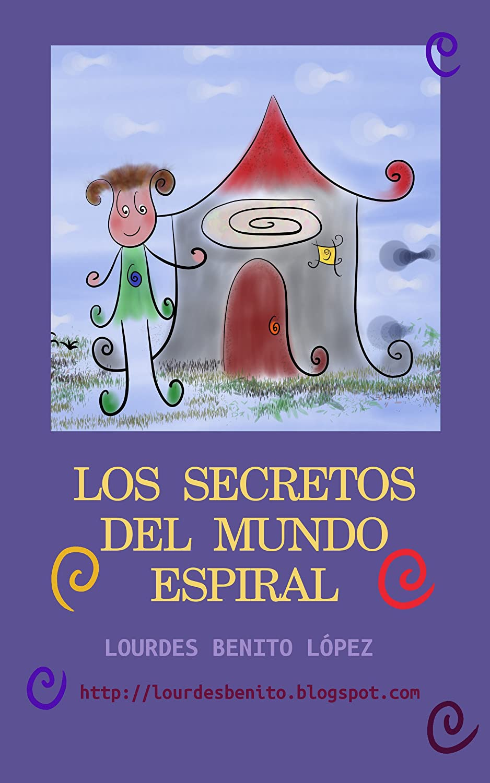 Los secretos del mundo espiral eBook: Lourdes Benito: Amazon.es ...