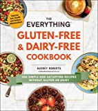 The Everything Gluten-Free & Dairy-Free Cookbook: 300 simple and satisfying recipes without gluten or dairy