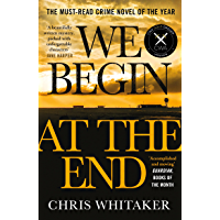 We Begin at the End: Crime Novel of the Year Award Winner 2021 (English Edition)