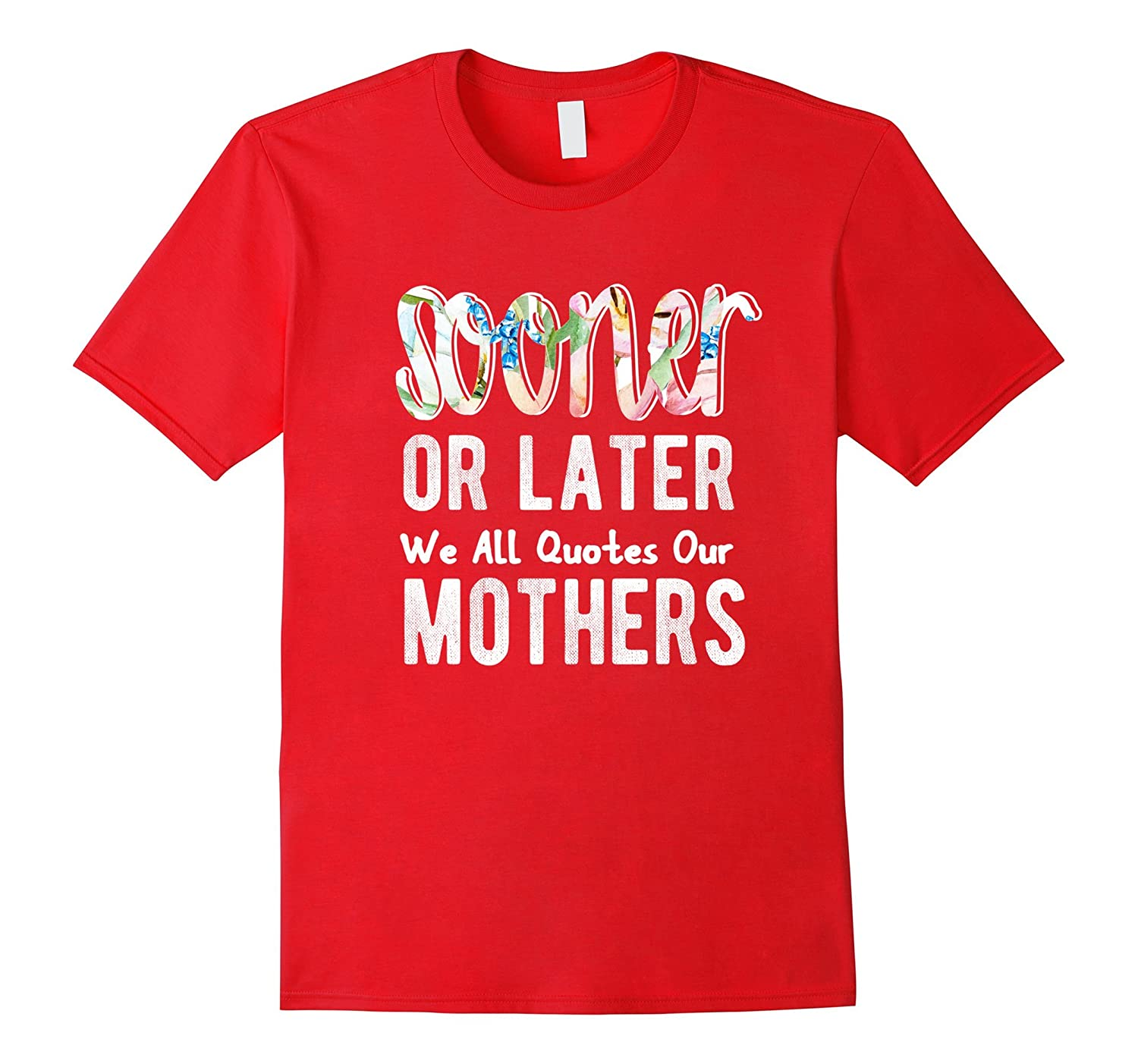 Mom Gifts from Daughter Mothers Day Quotes Funny T-Shirt-TH
