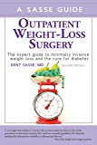 Outpatient Weight-Loss Surgery The expert guide to minimally invasive weight loss and the cure for diabetes