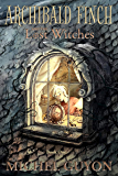 Archibald Finch and the Lost Witches (Book 1, illustrated)