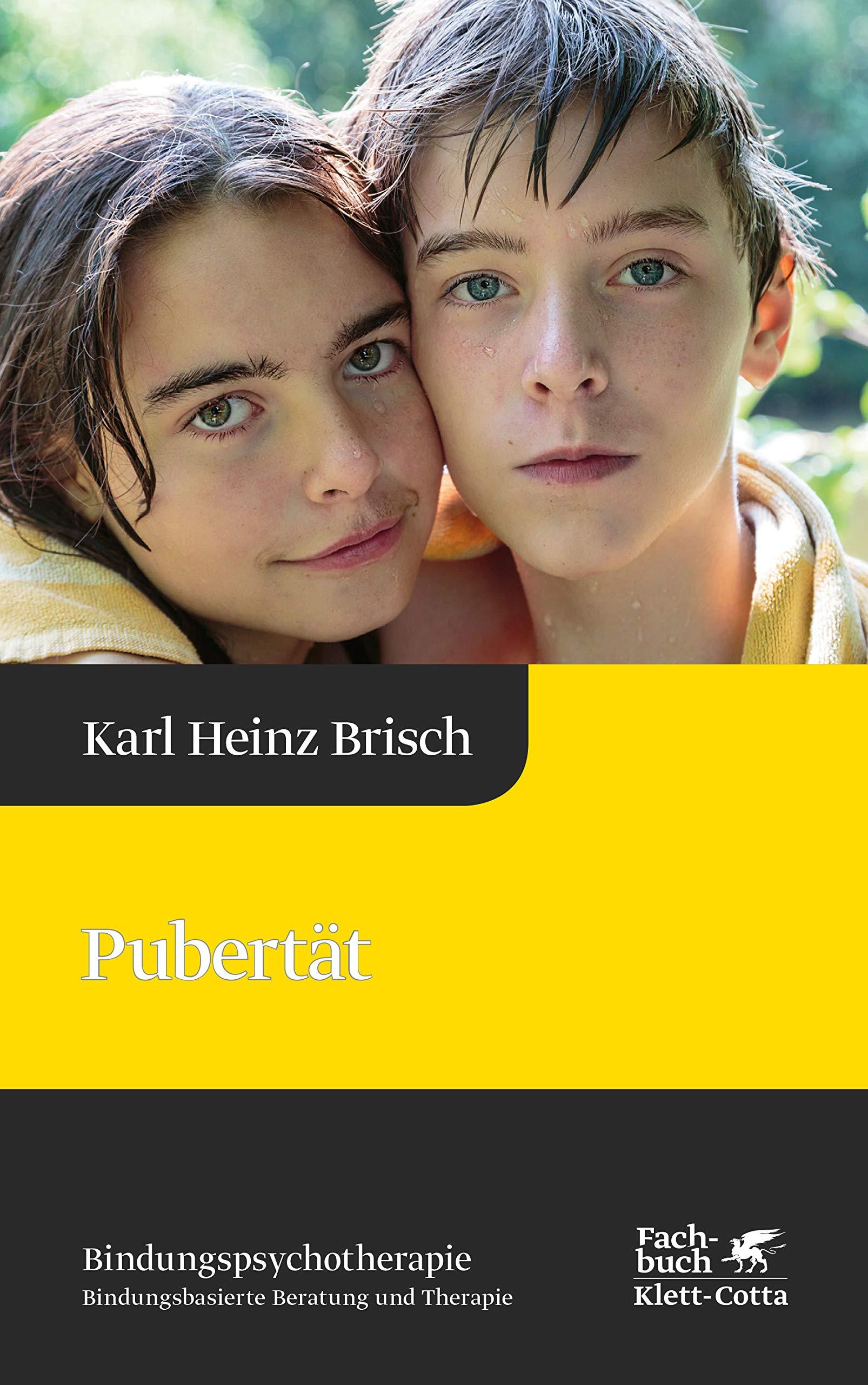 Pubertät  Reihe Bindungspsychotherapie – Bindungsbasierte Beratung Und Therapie  Karl Heinz Brisch Bindungspsychotherapie