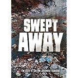 Swept Away: The Story of the 2011 Japanese Tsunami (Tangled History)