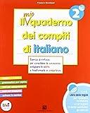 Il mio quaderno dei compiti di italiano. Con fascicolo. Con espansione online. Per la 2ª classe elementare