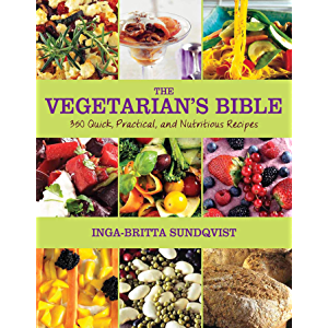 The Vegetarian's Bible: 350 Quick, Practical, and Nutritious Recipes