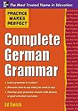 Practice Makes Perfect Complete German Grammar