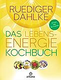 Das Lebensenergie-Kochbuch: Vegan und glutenfrei (German Edition)