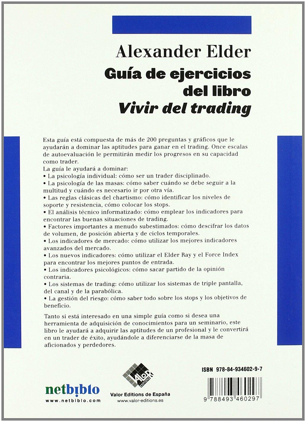 Guia De Ejercicios Del Libro Vivir Del Trading Economía y Negocios:  Amazon.es: Alexander Elder: Libros