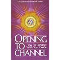 Opening to Channel: How to Connect with Your Guide: 01