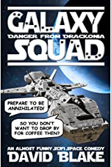 Galaxy Squad: Danger from Drackonia, an almost funny SciFi space comedy Kindle Edition