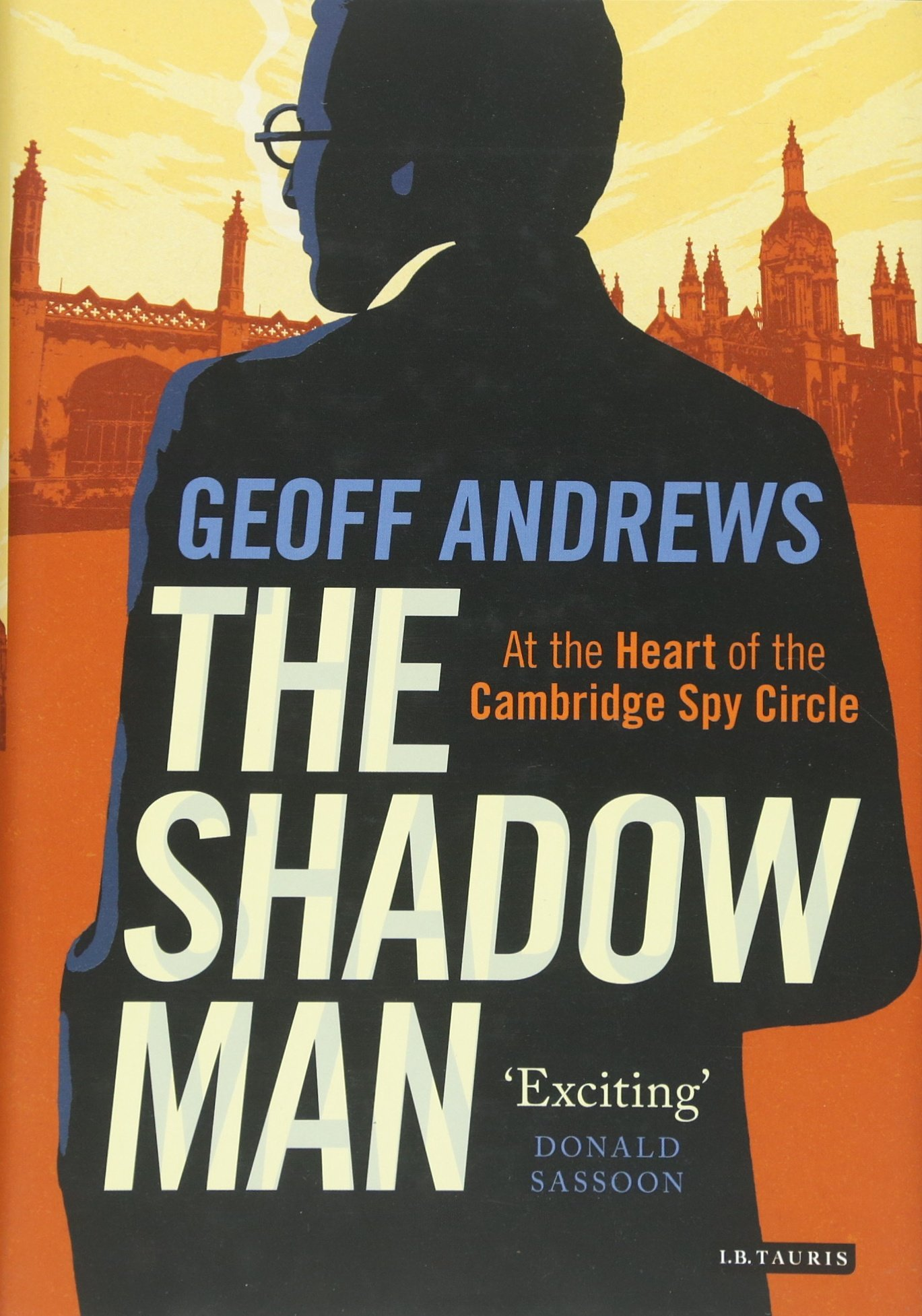 The Shadow Man: At the Heart of the Cambridge Spy Circle