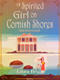 A Spirited Girl on Cornish Shores (A Little Hotel in Cornwall Book 2) (English Edition)