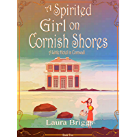 A Spirited Girl on Cornish Shores (A Little Hotel in Cornwall Book 2)