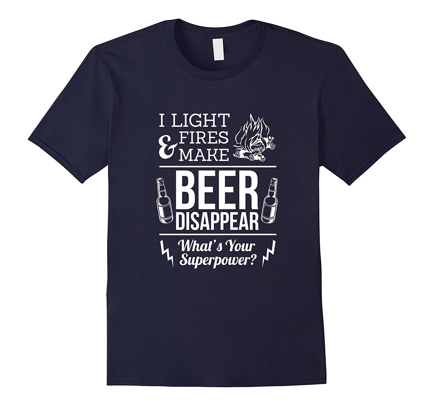 I Light Fires And Make Beer Disappear Funny Camping T-Shirt-Vaci