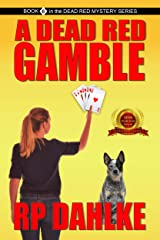 A DEAD RED GAMBLE: #6 in the Dead Red Mystery Series Kindle Edition