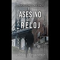 EL ASESINO DEL RELOJ (Spanish Edition)