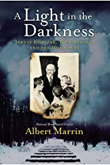 A Light in the Darkness: Janusz Korczak, His Orphans, and the Holocaust Kindle Edition
