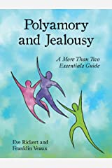 Polyamory and Jealousy: A More Than Two Essentials Guide Kindle Edition