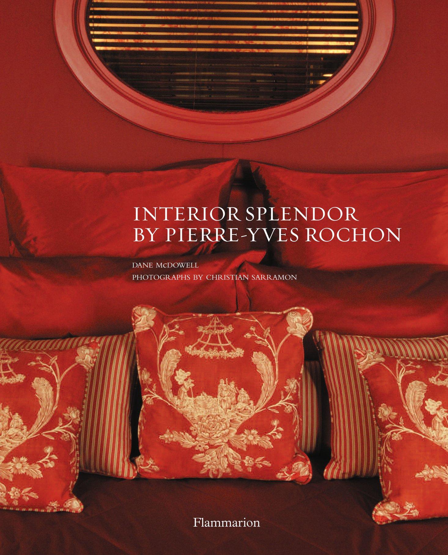 Read Online Interior Splendor by Pierre-Yves Rochon ebook