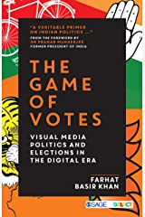 The Game of Votes: Visual Media Politics and Elections in the Digital Era Kindle Edition