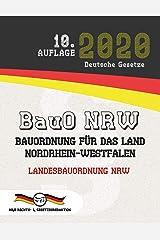 BauO NRW - Bauordnung für das Land Nordrhein-Westfalen: Landesbauordnung NRW (Aktuelle Gesetze 2020) (German Edition) Kindle Edition