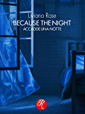 Because the night: Accadde una notte (R come Romance)