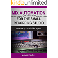 Mix Automation for the Small Recording Studio: Sweeten Your Mix like a Pro book cover