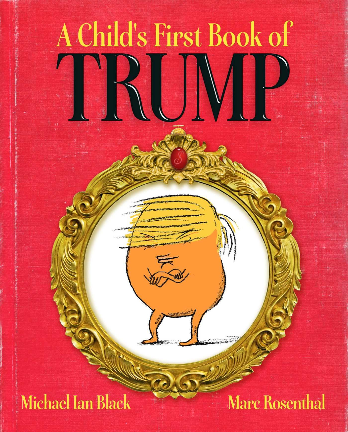 a childs first book of trump michael ian black marc rosenthal 0884890080799 amazoncom books