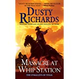 Massacre at Whip Station (The O'Malleys of Texas)