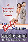The Baby Scheme: A Suspenseful Romantic Comedy