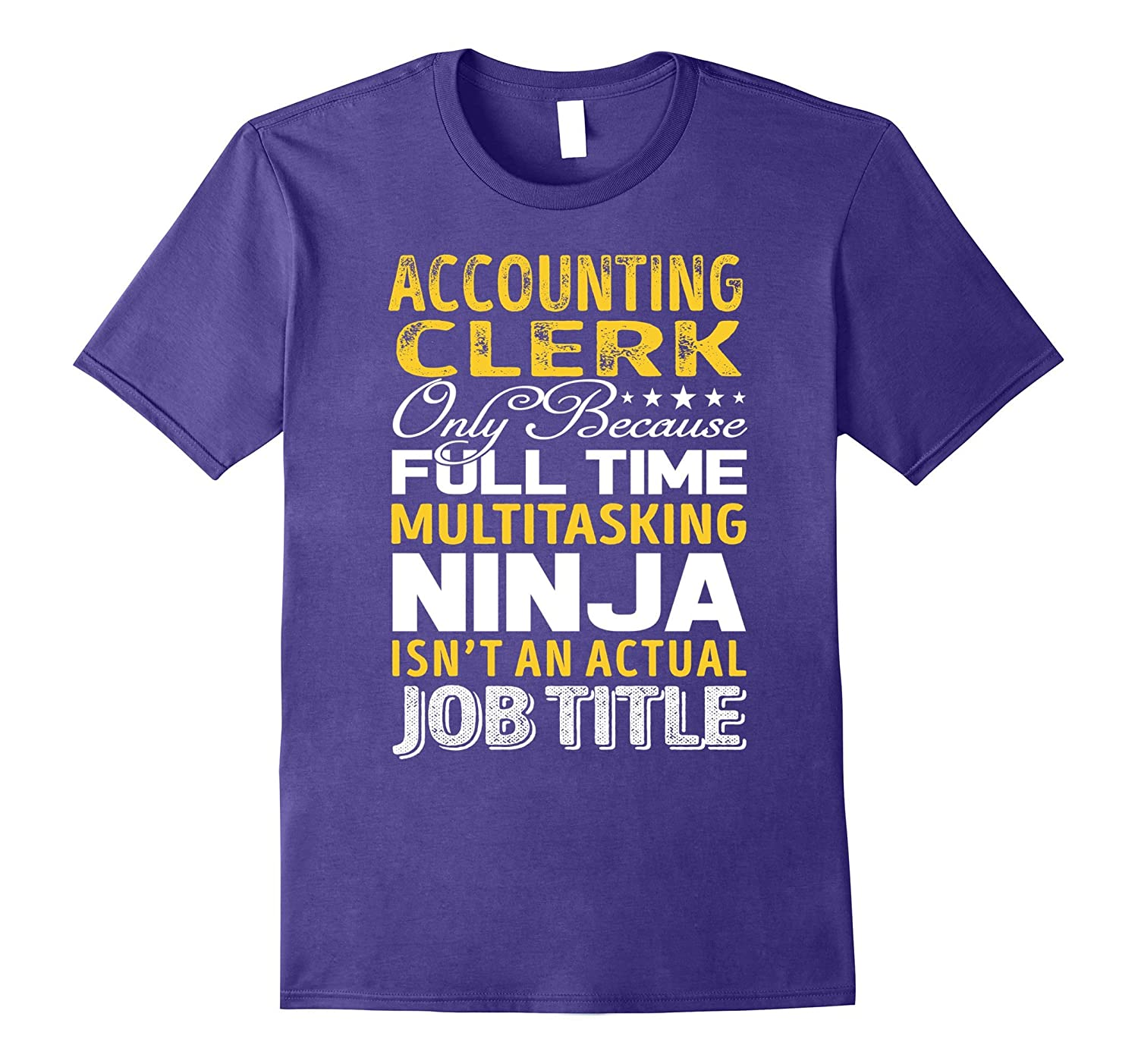 Accounting Clerk Is Not An Actual Job Title TShirt-TH