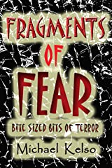 Fragments of Fear: Twenty tales of terror to chill and thrill you to the very bone. Kindle Edition