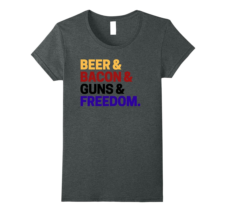 Beer Bacon Guns And Freedom Shirt  Gun Enthusiast Shirt