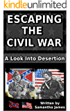 Escaping the Civil War : A Look into Desertion
