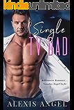 Single TV Dad: Billionaire Romance... Naughty Angel Style
