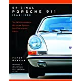 Original Porsche 911 1964-1998: The Definitive Guide to Mechanical Systems, Specifications and History (Collector's Originali