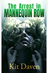The Arrest in Mannequin Row (A Novella) Kindle Edition