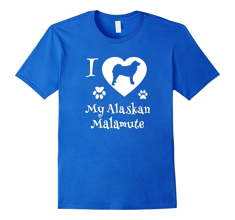 I LOVE MY ALASKAN MALAMUTE Dog Malamute Husky Dog T-shirt-Art
