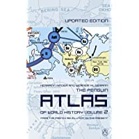 The Penguin Atlas of World History: From the French Revolution to the Present: 2